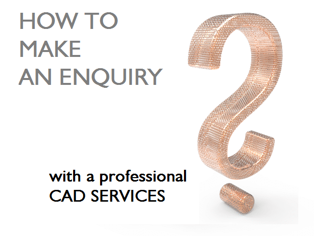 How to make an enquiry with a professional CAD Services